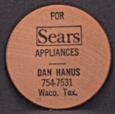 WOODEN NICKEL SEARS APPLIANCES Dan Hanus WACO , TEXAS