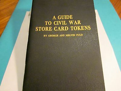 A Guide to Civil War Store Card Tokens By George and Melvin Fuld 1962