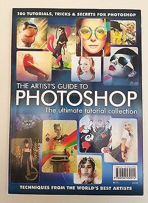 The Artists Guide To Photoshop 100 Tutorials, Tricks And Secrets For Photoshop