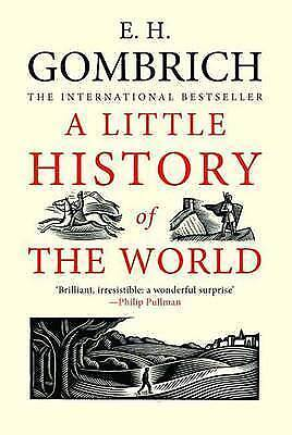 A Little History of the World by Ernst H. Gombrich (Paperback, 2008)