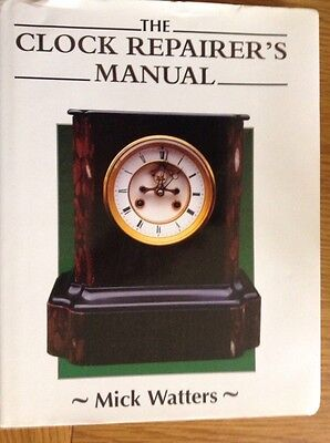 THE CLOCKS REPAIRER'S MANUAL 176 Page Hardback Book