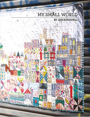 Quilt Pattern Booklet ~ MY SMALL WORLD ~ by Jen Kingwell