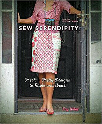 Sewing Instructional Book ~ SEW SERENDIPITY  ~ by Kay Whitt - Hardcover