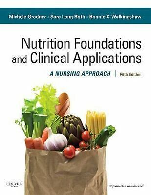 Nutritional Foundations and Clinical Applications : A Nursing Approach by Miche…