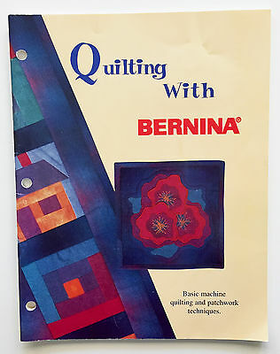 Quilting with Bernina Basic Machine Quilting & Patchwork Techniques Book