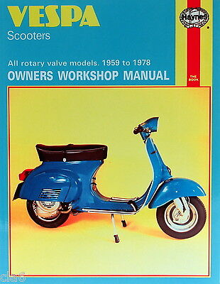 Vespa Rotary Valve Scooter Owners Workshop Manual 90cc to 200cc 1959-78 *NEW