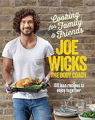 Cooking for Family and Friends 100 Lean Recipes t by Joe Wicks Hardback Book New
