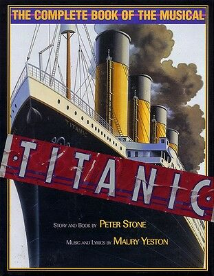 Titanic The Complete Book of the Musical Hardcover NEW 000314321