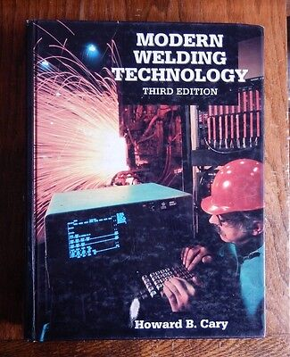 Modern Welding Technology By Howard B. Cary Third Edition