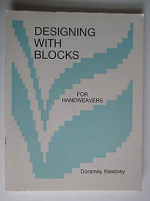 DESIGNING WITH BLOCKS For Handweavers Doramay Keasbey Weaving PB
