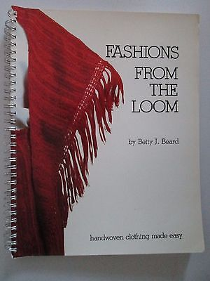 FASHIONS FROM THE LOOM Betty J. Beard Handwoven Clothing Weaving PB Interweave