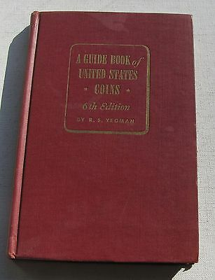A Guide Book of the United States Coins 6th Edition 1953-1954 by R.S. Yeoman
