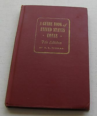 A Guide Book of the United States Coins 7th Edition 1954-1955 by R.S. Yeoman