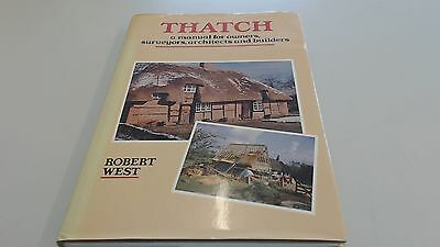 Thatch: A Manual for Owners, Surveyors, Architects and Builders,