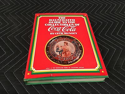 The Illustrated Guide to The Collectibles of Coca Cola 333 pages Cecil Munsey