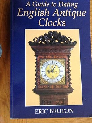 A Guide To Dating ENGLISH Antique Clocks 263 Page Book Vgc