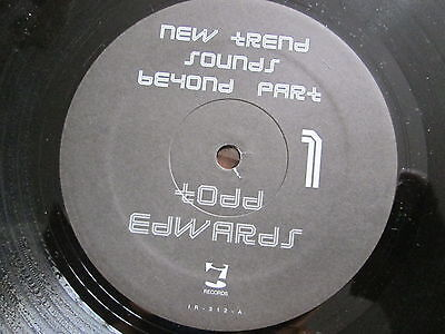 """Todd Edwards - New Trend Sounds Beyond  -   i! Records –  IR-312 US 12"""" -  2004"""
