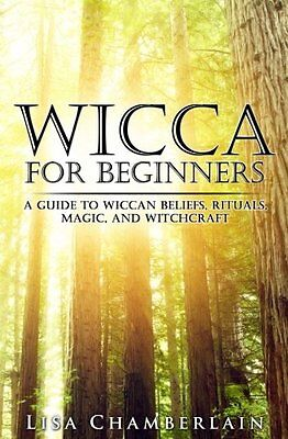 Wicca for Beginners A Guide to Wiccan Bel by Lisa Chamberlain Paperback Book New