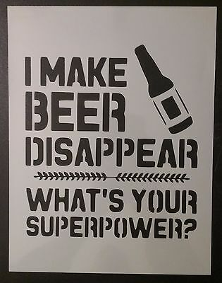 """Make Beer Disappear Super Power 8.5"""" x 11"""" Custom Stencil FAST FREE SHIPPING"""