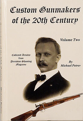 Custom Gunmakers of the 20th Century, Volume 2 by MIchael Petrov