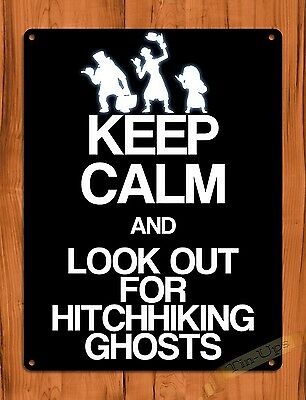 "TIN SIGN ""Keep Calm Hitchhiking Ghosts""  Disney Art Ride Poster Haunted Mansion"