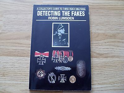 Detecting The Fakes A Collectors Guide To Third Reich Militaria, Robin Lumsden