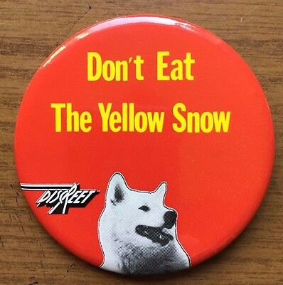"Vintage Frank Zappa Promotional Discreet ""Don't Eat The Yellow Snow"" 3"" Button"