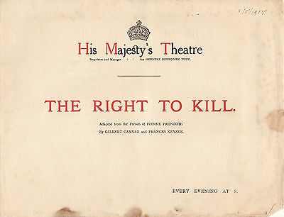 Orig 1915 The Right to Kill, Pierre Frondaie, His Majesty's Theatre Programme