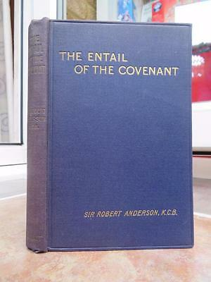 Sir Robert Anderson - The Entail of the Covenant c.1910 SCARCE P&I