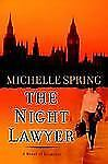 The Night Lawyer : A Novel of Suspense by Michelle Spring (2006, Hardcover) 1st