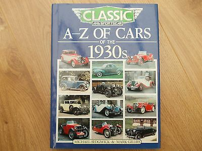 A - Z CARS OF THE 1930's THIRTIES CLASSIC HARDBACK BOOK MICHAEL SEDGWICK
