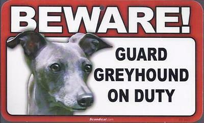 "Scandical ""Beware! Guard Greyhound on Duty"" Novelty Sign New"