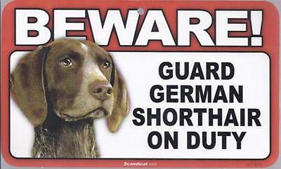 "Scandical ""Beware! Guard German Shorthair on Duty"" Novelty Sign New"