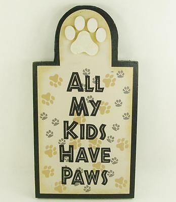 Wood Sign ALL MY KIDS HAVE PAWS Dog Cat Pet Lovers Wall Home Decor