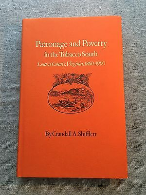 Patronage and Poverty in the Tobacco South Crandall A. Shifflett First Edition!