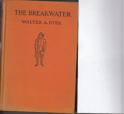 The Breakwater novel by Walter A. Dyer 1927 1st edition hardcover