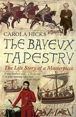 The Bayeux Tapestry:Life Story of a Masterpiece by Carola Hicks (2008,paperback)