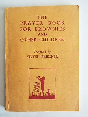 THE PRAYER BOOK FOR BROWNIES AND OTHER CHILDREN by VIVYEN BREMNER 1936 1st ED