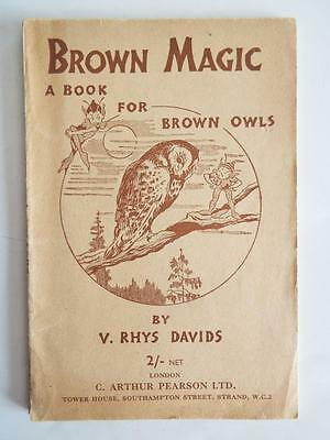 BROWN MAGIC A BOOK FOR BROWN OWLS by V Rhys Davids - circa1950's GIRL GUIDE BOOK