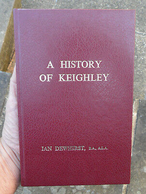 A History Of Keighley - Local History Book