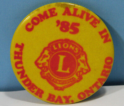 """Lions Club """"Come Alive in 85"""" Thunderbay Ontario Lions ~ Pinback Button Vintage"""