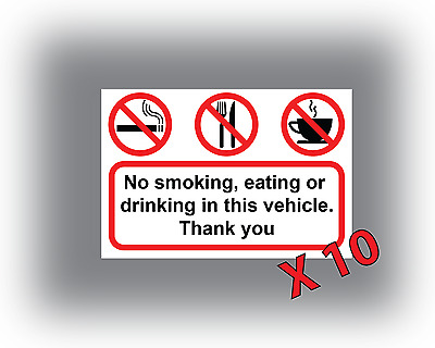 10 No Smoking Eating or Drinking In This Vehicle Stickers Car Lorry HGV Van Taxi