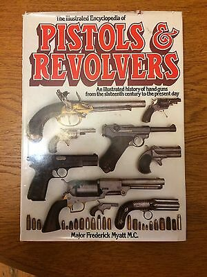 The Illustrated Encyclopedia of Pistols and Revolvers: An Illustrated History o…