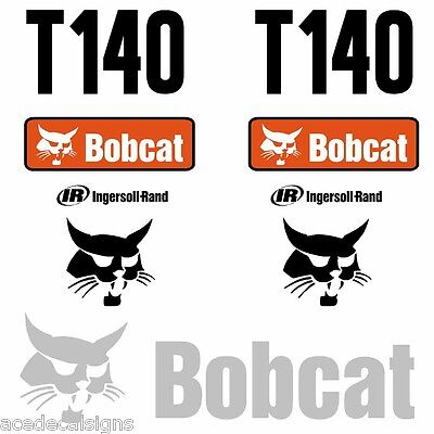 ANY MODEL Bobcat T140 DECALS Stickers Skid Steer loader New Repro decal Kit