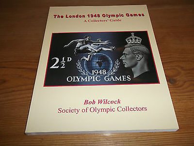 Book. The London 1948 Olympic Games A Collectors Guide Bob Wilcock Signed Stamps