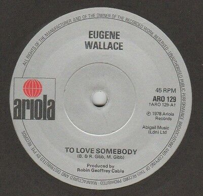 """Eugene Wallace """"To Love Somebody/Loving You Was Sun..."""" Ariola 1978  7"""" Bee Gees"""