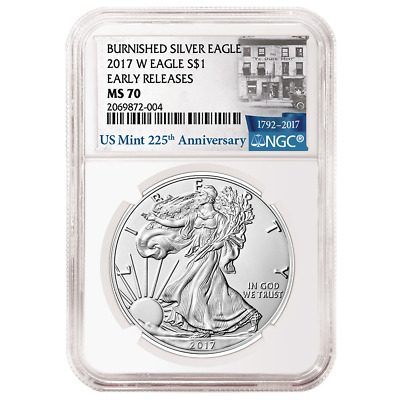2017-W Burnished $1 American Silver Eagle NGC MS70 Early Releases 225th ER Label