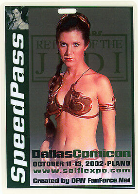 Star Wars ROTJ CARRIE FISHER as PRINCESS LEIA SLAVE DALLAS COMICON BADGE 2002