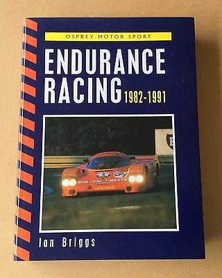 ENDURANCE RACING 1982-1991 by IAN BRIGGS - OSPREY 1st edition