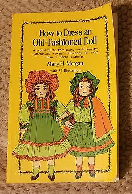 How to Dress an Old Fashioned Doll Mary H. Morgan 1908 Reprint Dover Edition